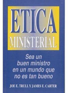 Ética ministerial de Joe E. Trull y James E. Carter