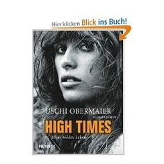 High Times, Biographie von Uschi Obermaier