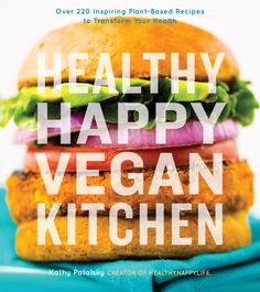 5-Step Raw Kale Salad from Kathy Patalsky's Healthy Happy Vegan Kitchen + A Cookbook Giveaway!