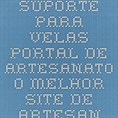 Suporte para velas - Portal de Artesanato - O melhor site de artesanato com passo a passo gratuito