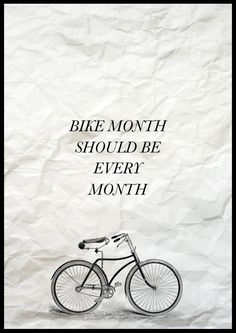 If you do it right, bike month IS every month.