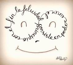 La felicidad consiste en poder unir el principio con el fin - Pitágoras - wwwdirtyharry.es Poema Visual, Shine Quotes, Love Phrases, Motivational Phrases, Self Love Quotes, Beautiful Drawings, More Than Words, Cute Illustration, Weird Facts