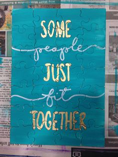 """""""Some people just fit together."""" I painted this blank puzzle for clue week. On the back of each piece was a clue about me and I gave her a few pieces each day to put together. Big, Little, Dphie, Delta, Phi, Epsilon, Sorority, Craft, Puzzle, Pieces, Reveal, Clue, Week"""