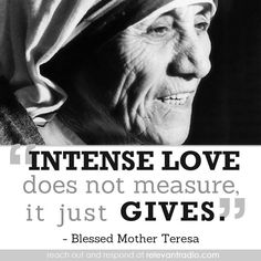 Relevant Radio - America's Talk Radio Network for Catholics Mother Teresa Quotes, Intense Love, Blessed Mother, Great Words, Just Giving, Einstein, Catholic, Saints, America