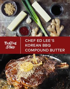 Chef Ed Lee's compound butter is the best thing we've ever put on steak