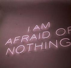 I am afraid of nothing - she's adventurous