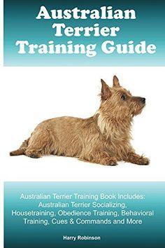Australian Terrier Training Guide. Australian Terrier Tra...