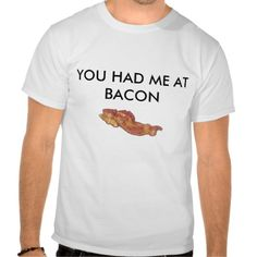 $$$ This is great for          YOU HAD ME AT BACON T-SHIRT           YOU HAD ME AT BACON T-SHIRT in each seller & make purchase online for cheap. Choose the best price and best promotion as you thing Secure Checkout you can trust Buy bestShopping          YOU HAD ME AT BACON T-SHIRT Online ...Cleck Hot Deals >>> http://www.zazzle.com/you_had_me_at_bacon_t_shirt-235825254589460974?rf=238627982471231924&zbar=1&tc=terrest