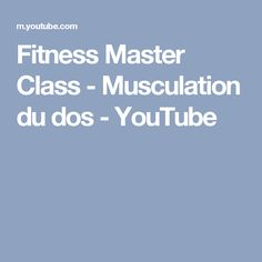 Fitness Master Class - Musculation du dos - YouTube