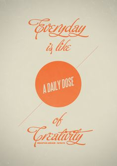 everyday is like a daily dose of creativity
