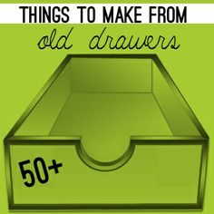 Over 50 projects to make from old drawers...some fantastic ideas here, will try many, love this! Pin now read later.