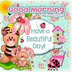 Have a beautiful day, Good morning morning good morning good morning quotes good morning images good morning image have a beautiful day Cute Good Morning Gif, Cute Good Morning Pictures, Good Morning Animals, Good Morning Animated Images, Good Morning Happy Thursday, Good Morning Nature, Cute Good Night, Good Night Gif, Good Morning Wishes