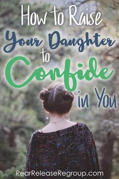 How to raise your daughter to confide in you | raising daughters | parenting tips | parenting teens | parenting advice | Christian parenting || Ruthie Gray.mom #parenting #motherhood #girlmom
