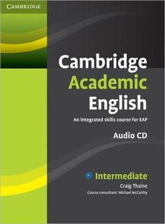 New teaching resource! Cambridge academic English : an integrated skills course for EAP. Intermediate / Craig Thaine - 428 CAM. Search SOLO for 0521165229