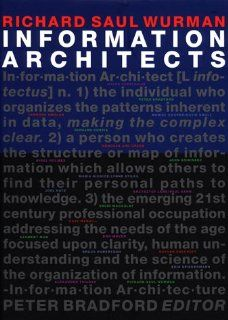 Information Architects by Richard Saul Wurman. $25.00. Publication: October 1997. Author: Richard Saul Wurman. Publisher: Graphis Inc (October 1997)