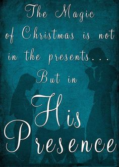 in HIS presence.... let HIS presence be In You always! Then you'll know HIS peace.