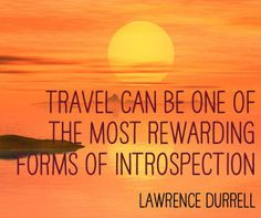 Travel can be one of the most rewarding forms of introspection. ✈ www.pinterest.com/WhoLoves/Travel ✈ #travel #quotes