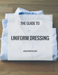 Get your free uniform dressing guide. Uniform dressing is so liberating. Learn how to get dressed in one minute. | aheartymatter.com