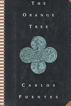 The orange tree by Carlos Fuentes; Alfred J Mac Adam (1994).