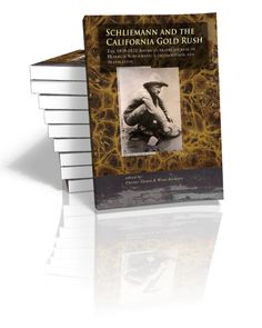 Schliemann and the California Gold Rush The 1850-1852 American travel journal of Heinrich Schliemann: a transcription and translation Wout...