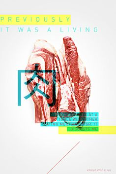 Previously it was a living by Kristina taratata , via Behance PROJECT food, food design, vegetarianism, vegan, meat, Advertising, Editorial Design, Graphic Design, poster, posters,