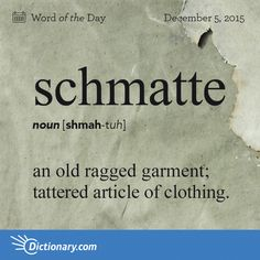 For all of you people that don't like to waste or don't want our dumps exploding or just don't feel the arrogance of needing everything brand new. Let's upcycle that schmatte. Unusual Words, Unique Words, Beautiful Words, Word Nerd, S Word, More Words, New Words, Descriptive Words, Learn Hebrew