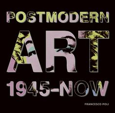 POST MODERN ART:1945-NOW