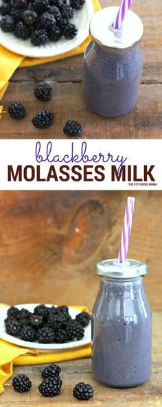 Dairy Free Blackberry Blackstrap Molasses Milk - great source of iron and helps with digestive motility.