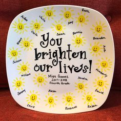 """""""You Brighten Our Lives!"""" Gift Plate Handcrafted Personalized Keepsake Teacher VIP Appreciation End of the Year Thank You Customized"""