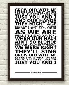 Tom Odell Grow Old With Me White Lyric Art by TheRealPopArt