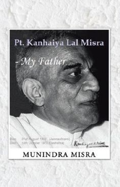 "Read ""Pt. Kanhaiya Lal Misra - My Father - Books - See, Read, Learn, Comprehend"" #wattpad #poetry"