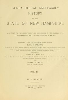Genealogical and family history of the state of New Hampshire : a record of the achievements of her people in the making of a commonwealth and the founding of a nation