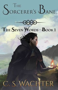 Free Today - The Sorcerer's Bane (The Seven Words Book 1) by C.S. Wachter | Christian Book Finds Fantasy Books To Read, Fantasy Series, Old Prince, Young Prince, Sword And Sorcery, Bane, Book 1, Light In The Dark, My Books