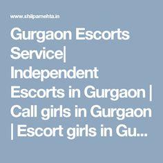 Gurgaon Escorts Service| Independent Escorts in Gurgaon |  Call girls in Gurgaon |  Escort girls in Gurgaon