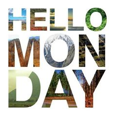 Hello #Monday #Inspirational #Quotes @Candidman