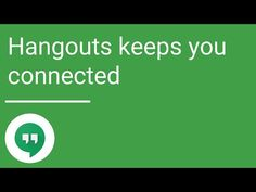 Hangouts keeps you connected