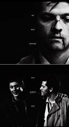 Dean + Castiel: My best mistake was always you. #spn #destiel