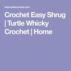 Crochet Easy Shrug | Turtle Whicky Crochet | Home