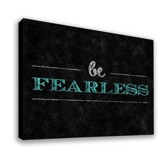 Be Fearless Canvsas Print