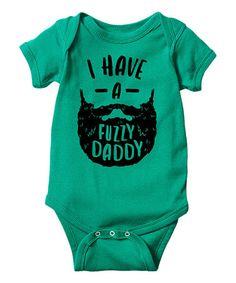 Look at this #zulilyfind! Kelly Green \'I Have a Fuzzy Daddy\' Bodysuit - Infant #zulilyfinds