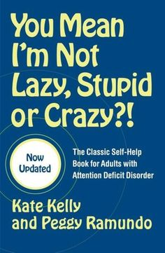 this could be an interesting potential book... Adult ADD. Funny, I have been called ALL of these things. However, I have officially been diagnosed with A.D.D. Interesting.