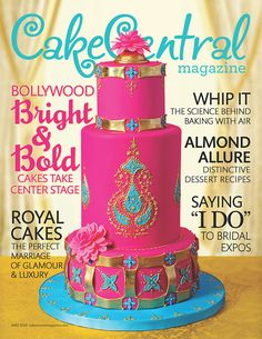 """ON THE COVER BollywoodBright & BoldCakes TakeCenter Stage RoyalCakesThe PerfectMarriageOf Glamour& Luxury Whip ItThe Science BehindBaking With Air AlmondAllureDistinctiveDessert Recipes Saying""""I Do""""To BridalExpos Cover Cake By Susan Trianos IN THIS ISSUE Your Slice The Fruits of Our Labor What is your favorite fruit-filled cake recipe? Spotlight Turning Passion into Profession After a long cake journey"""