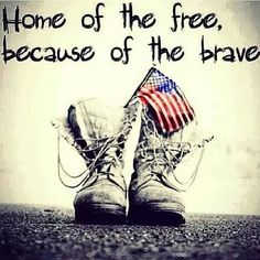 Home of the free because of the brave soldiers flag patriotic holiday memorial day united states happy memorial day memorial day quotes