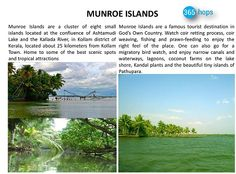 MUNROE ISLANDS >> #MunroeIslands are a cluster of eight small #islands located at the confluence of Ashtamudi #Lake and the #KalladaRiver, in Kollam district of #Kerala, located about 25 kilometers from Kollam Town. Home to some of the best scenic spots and tropical attractions, #Munroe Islands are a famous tourist destination in God's Own Country. #India #365Hops