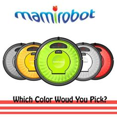 Get one of your  a Mami from www.mamiroboteu.com