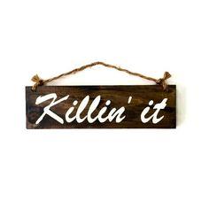 Killin' It Wood Sign