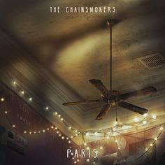 Paris, a song by The Chainsmokers on Spotify