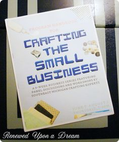Renewed Upon a Dream: Crafting the Small Business: What is Your Vision for Your Business?