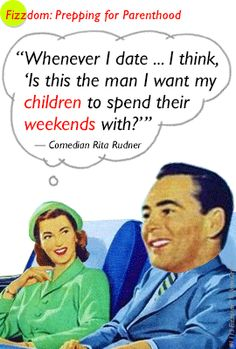 Choose your future ex-husband/father of your kids carefully. Hilarious video, cartoons and quotes @ www.fizzdom.com/blog/prepping-for-parenthood #humor #parenting #kids