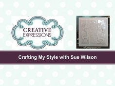 Crafting My Style With Sue Wilson - Mother of Pearl Caught in Crystal For Creative Expressions - YouTube